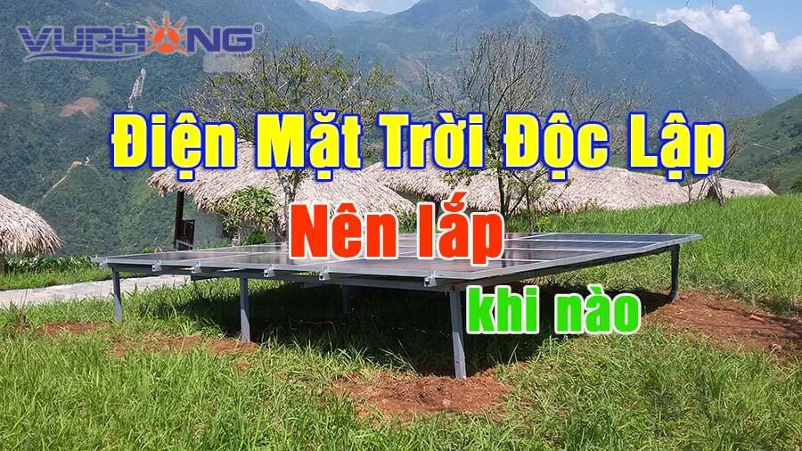 nen-lap-he-thong-dien-mat-troi-doc-lap-khi-nao-vi-sao-a-vt